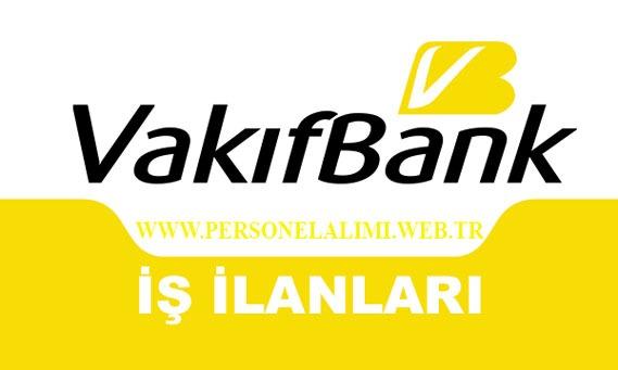 Vakıfbank iş ilanları