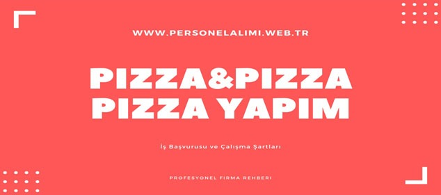 Pizza Pizza Yapım İş İlanları