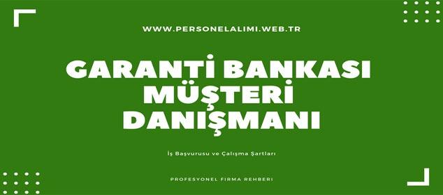 Garanti Bankası Müşteri Danışmanı İş İlanları