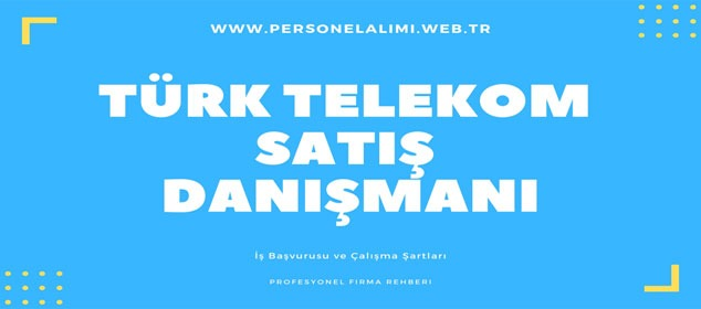 Türk Telekom Satış Danışmanı İş İlanları