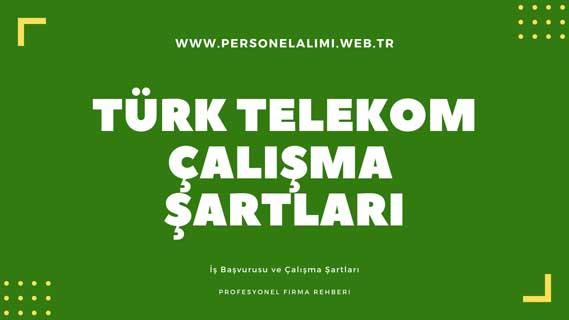 türk telekom çalışma şartları