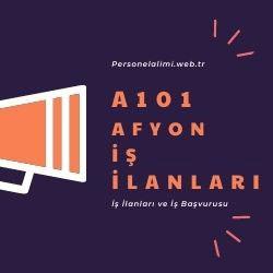 Afyon A101 iş ilanları